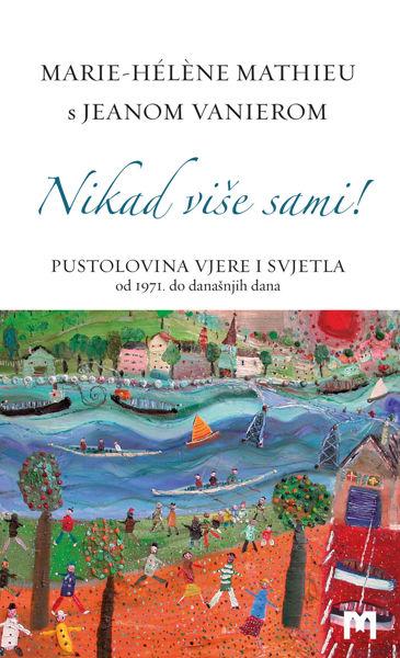 Picture of Nikad više sami - Pustolovina Vjere i svjetla / Marie-Hélène Mathieu