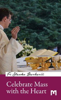 Slika Celebrate Mass with the Heart / Fr Slavko Barbarić