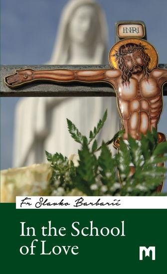 Slika In the School of Love / Fr Slavko Barbarić