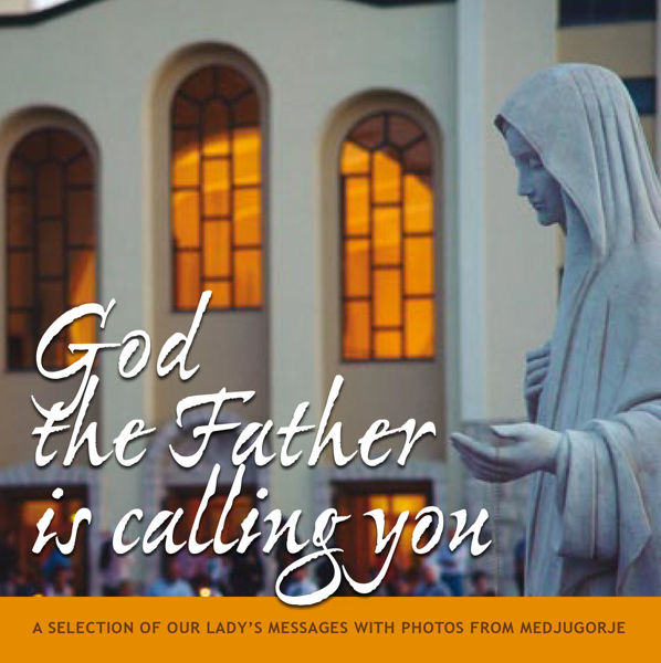 Picture of God the Father is calling you  -  A selection of Our Lady's messages with photos from Medjugorje