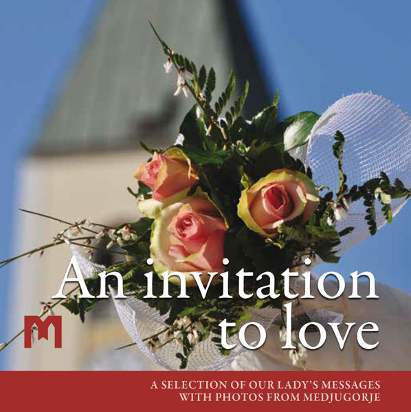 Slika An invitation to love -  A selection of Our Lady's messages with photos from Medjugorje