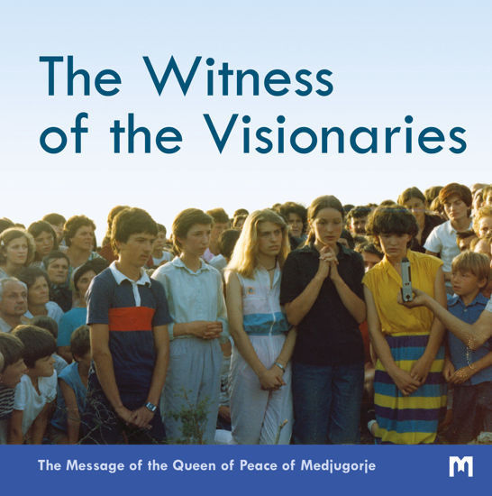 Slika The Witness of the Visionaries - The Message of the Queen of Peace of Medjugorje