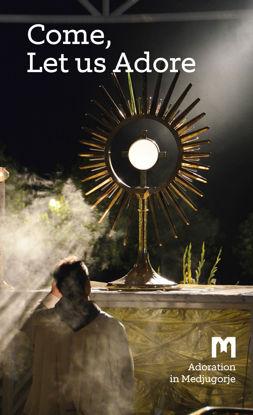Slika Come, Let us Adore -  Adoration in Medjugorje