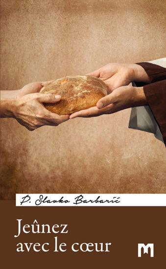 Slika Jeûnez avec le cœur / P. Slavko Barbarić