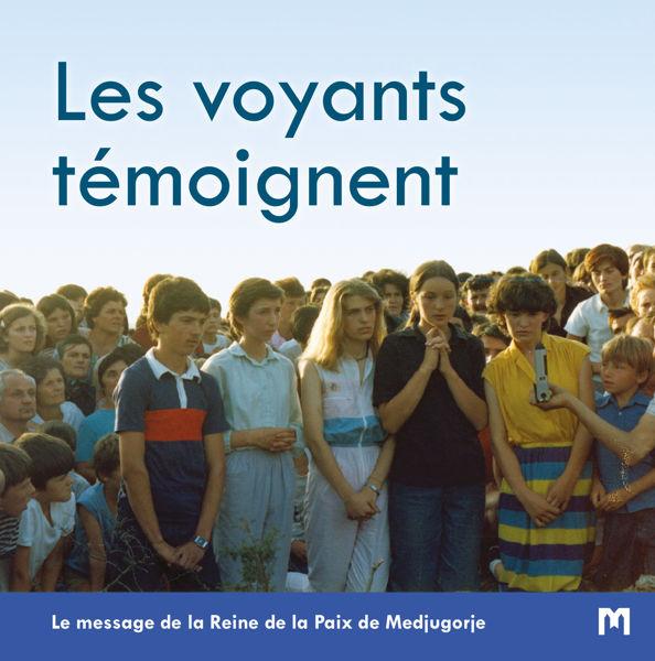 Slika Les voyants témoignent  - Le message de la Reine de la Paix de Medjugorje