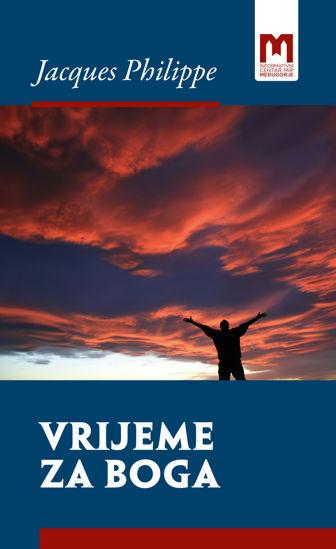 Slika Vrijeme za Boga - Vodič molitve srca / Jacques Philippe