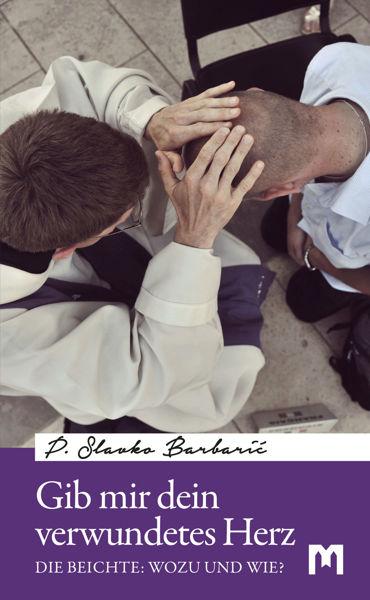 Slika Gib mir dein verwundetes Herz / P. Slavko Barbarić