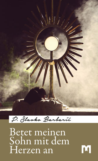 Slika Betet meinen Sohn mit dem Herzen an / P. Slavko Barbarić