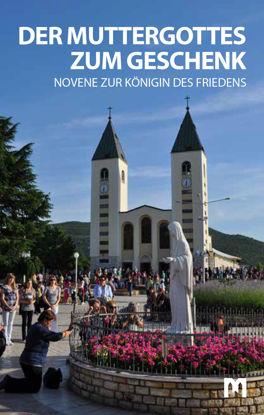 Slika DER MUTTERGOTTES ZUM GESCHENK  - Novene zur Königin des Friedens