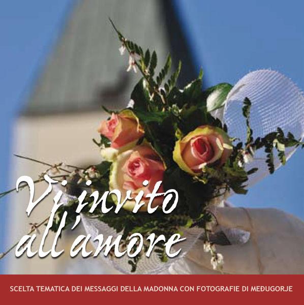 Picture of Vi invito all'amore -  Scelta tematica dei messaggi della Gospa con fotografie di Medjugorje