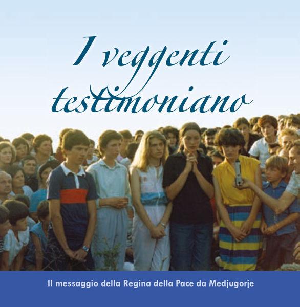 Slika I veggenti testimoniano -  Il messaggio della Regina della Pace da Medjugorje