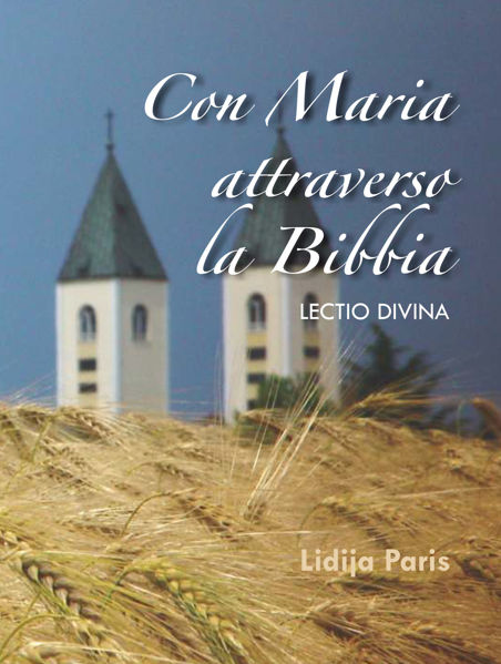 Slika Con Maria attraverso la Bibbia - lectio divina / Lidija Paris