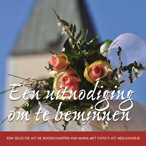 Slika Een uitnodiging om te beminnen  - Een selectie uit de boodschappen van Maria met foto's uit Medjugorje