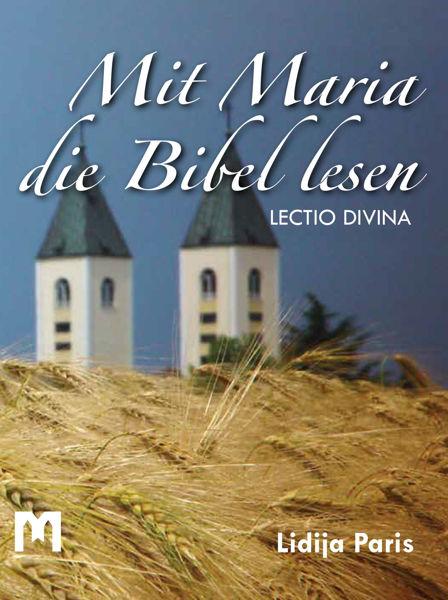 Slika Mit Maria die Bibel lesen - lectio divina / Lidija Paris