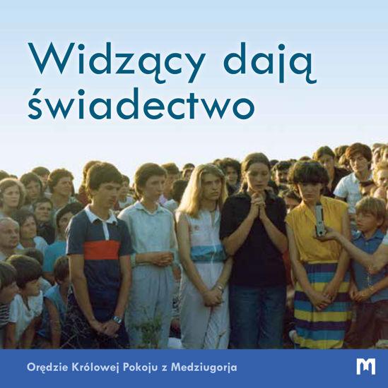 Slika Widzący dają świadectwo - Orędzie Królowej Pokoju z Medziugorja