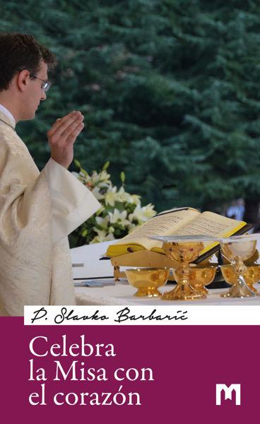 Slika Celebra la Misa con el corazón / P. Slavko Barbarić