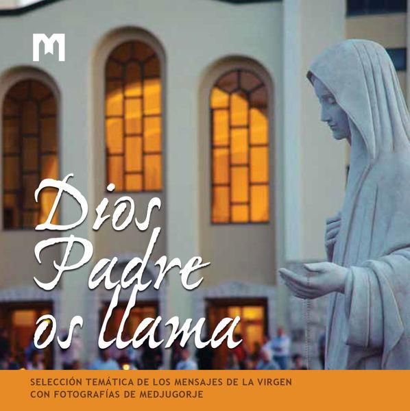 Slika Dios Padre os llama - Selección temática de los mensajes de la Virgen con las fotografías de Medjugorje