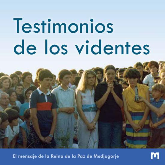 Slika Testimonios de los videntes - El mensaje de la Reina de la Paz de Medjugorje
