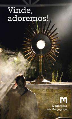 Slika Vinde, adoremos! - A adoração em Medjugorje