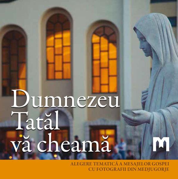 Picture of Dumnezeu Tatăl vă cheamă  - Alegere tematică a mesajelor Gospei cu fotografii din Medjugorje