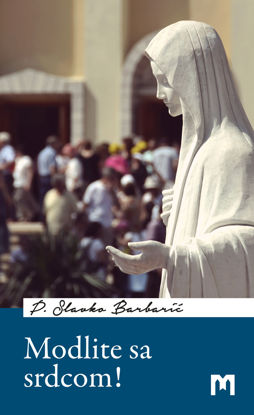 Slika Modlite sa srdcom! / P. Slavko Barbarić