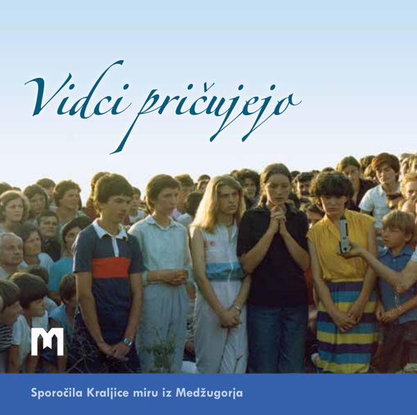 Slika Vidci pričujejo - Sporočila Kraljice miru iz Medžugorja