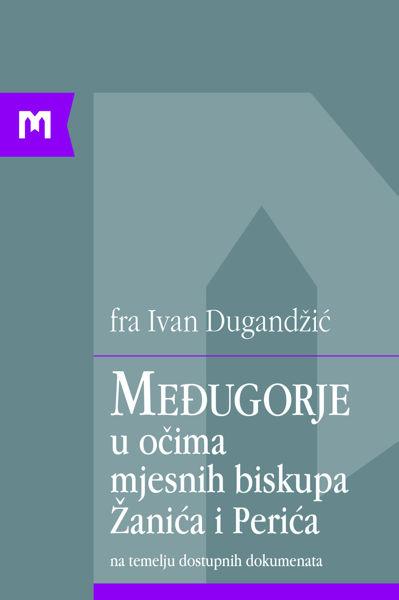Slika Međugorje u očima mjesnih biskupa Žanića i Perića / fra Ivan Dugandžić