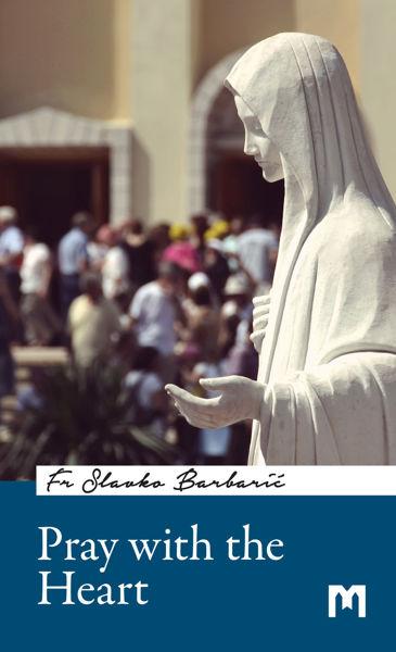 Slika Pray with the Heart / Fr Slavko Barbarić
