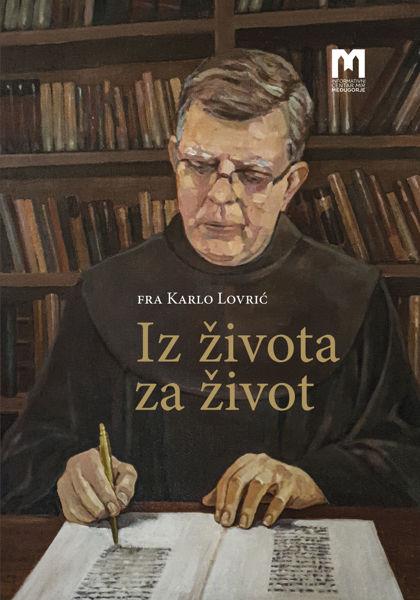 Picture of Iz života za život / Fra Karlo Lovrić