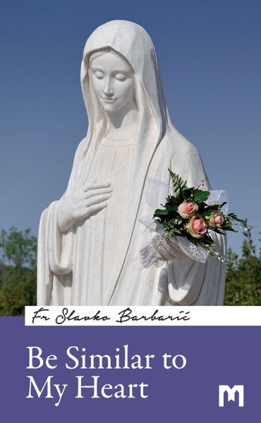 Picture of BE SIMILAR TO MY HEART / Fr Slavko Barbarić