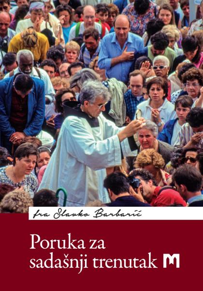 Picture of PORUKA ZA SADAŠNJI TRENUTAK / fra Slavko Barbarić